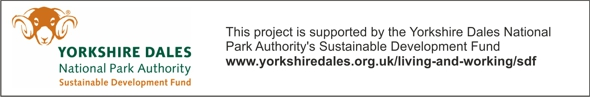 Supported by Yorkshire Dales National park Sustainable Development Fund